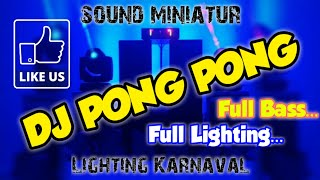 Dj Pong Pong  Dj Rickopillow  Viral Full Bass Sound Miniatur Full Lighting Karnaval Terbaru 2020