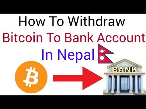 How To Withdraw Bitcoin To Bank Account In Nepal [2018]