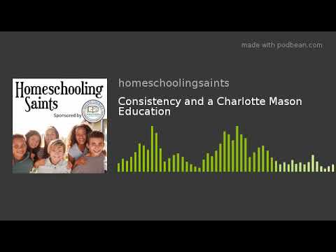 Consistency and a Charlotte Mason Education