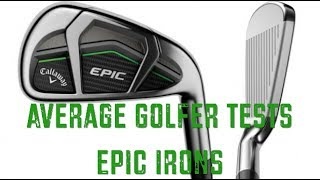 Callaway Epic Irons review by The Average Golfer