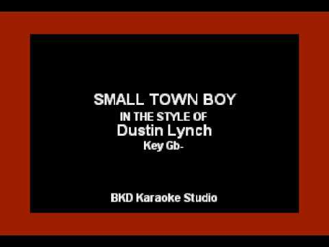 Small Town Boy (In The Style of Dustin Lynch) (Karaoke with Lyrics)