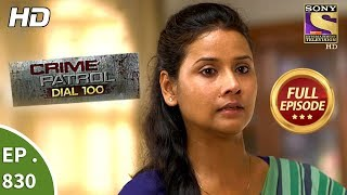Crime Patrol Dial 100 - Ep 830 - Full Episode - 27th July, 2018