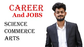 Different career options in arts, science and commerce | Job oriented courses after 12th