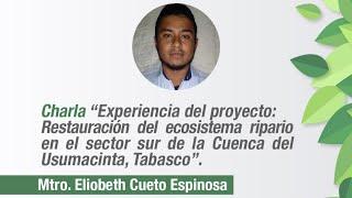 Restauración del ecosistema ripario en el sector sur de la Cuenca del Usumacinta, Tabasco