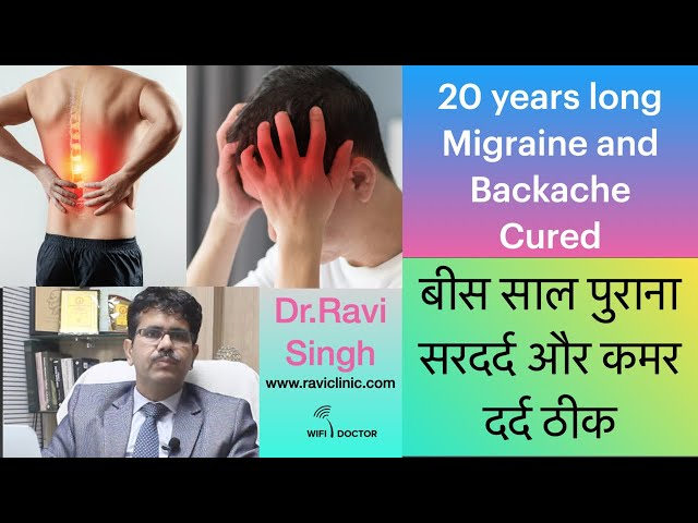 Migraine and Back Pain for 20 Years Cured with Homeopathy