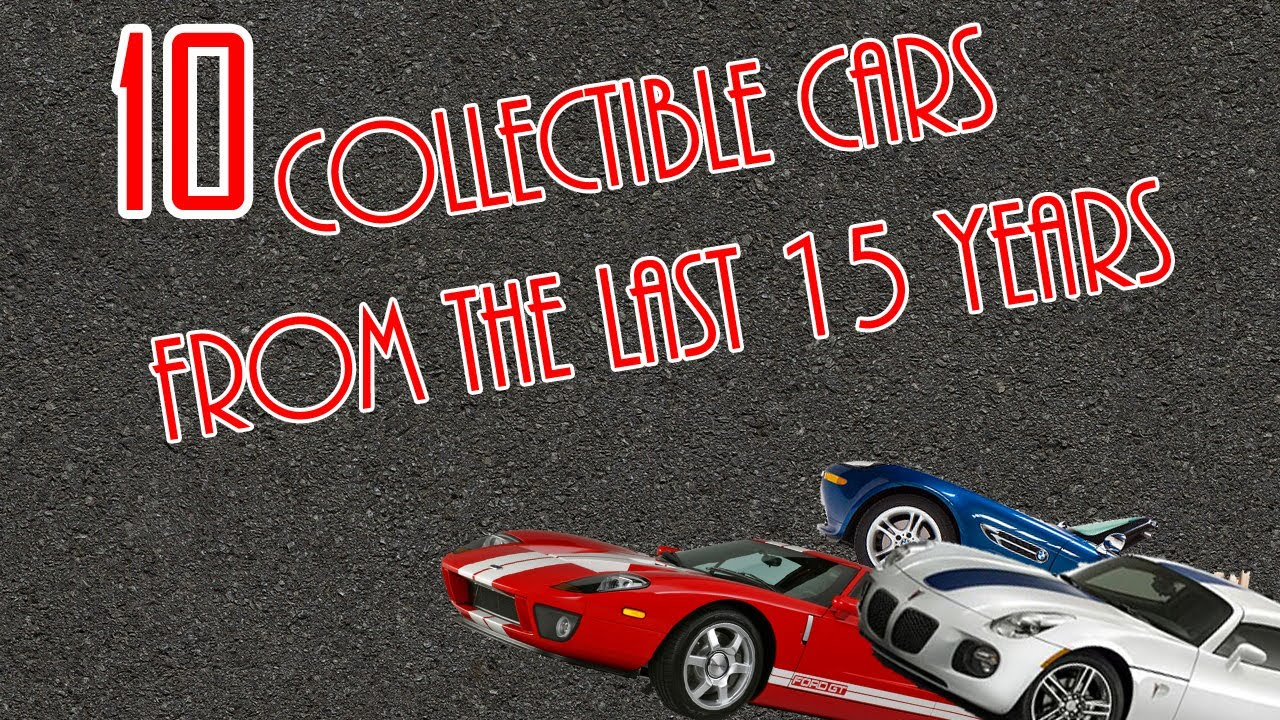 Top 10 Collectible Cars From The Last 15 Years - YouTube