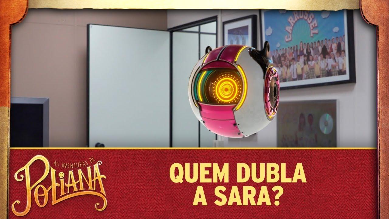 Quem dubla a Sara? • EP2 | As Aventuras de Poliana