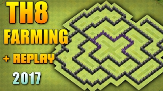 CLASH OF CLANS - NEW TH8 FARMING BASE 2017 WITH REPLAY ♦ TOWN HALL 8 SEMI TROPHY BASE