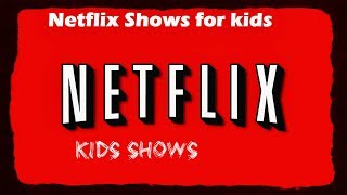 Video Top 5 Netflix shows (FOR KIDS) 2017 download MP3, 3GP, MP4, WEBM, AVI, FLV Oktober 2017