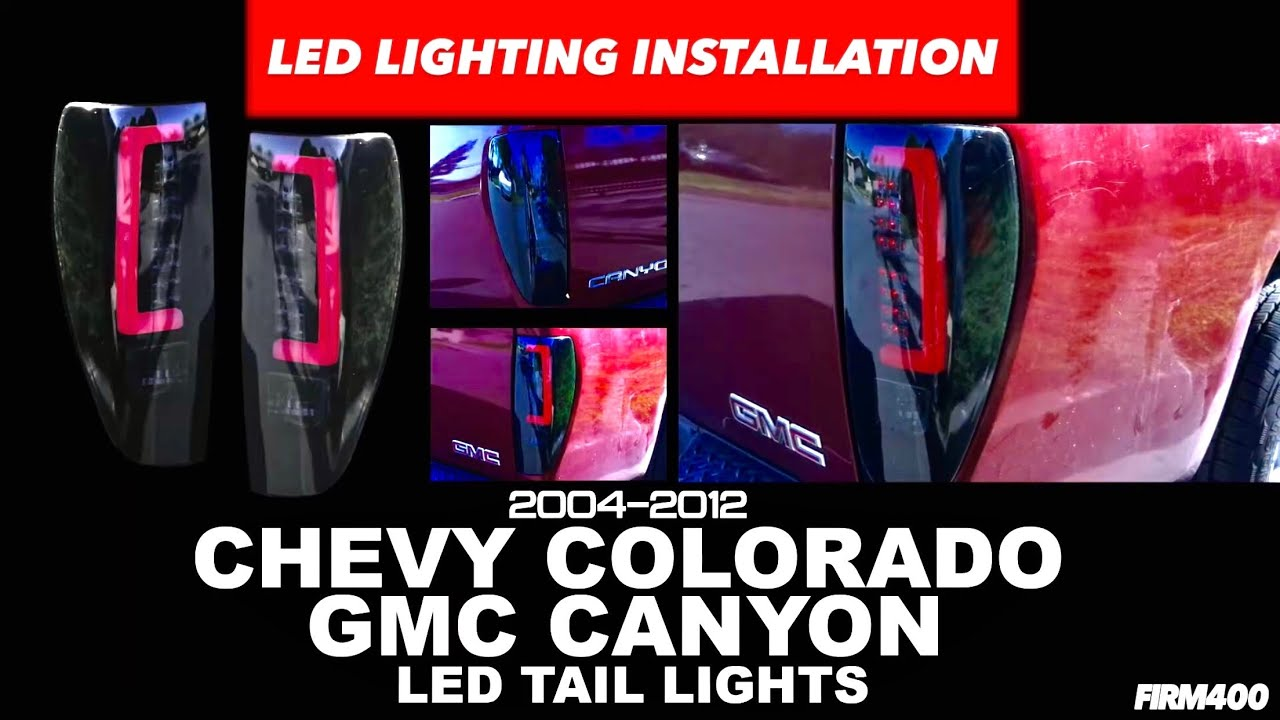 04 12 Chevy Colorado Gmc Canyon Led Tail Lights Install Ajp Distributors