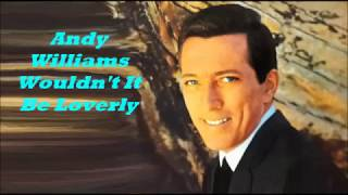 Watch Andy Williams Wouldnt It Be Loverly video