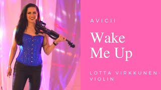 "Avicii ""Wake Me Up"" Violin Cover by Lotta Virkkunen"
