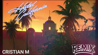 HOTEL CALIFORNIA (Old Cachengue) Eagles - Cristian M #HOTELCALIFORNIAX
