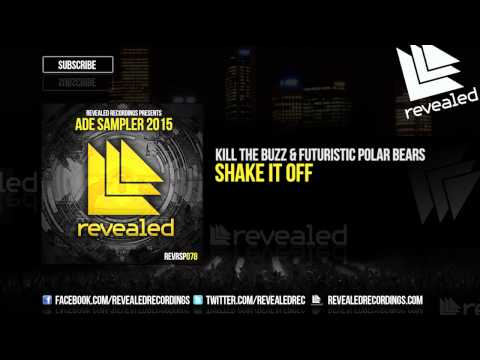 Kill The Buzz & Futuristic Polar Bears - Shake It Off (Preview) [ADE Sampler 2015 1/10]
