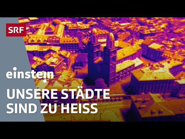 Urban Heating – So reagiert Zürich auf Hitzewellen im Sommer   Klimaerwärmung   SRF Einstein