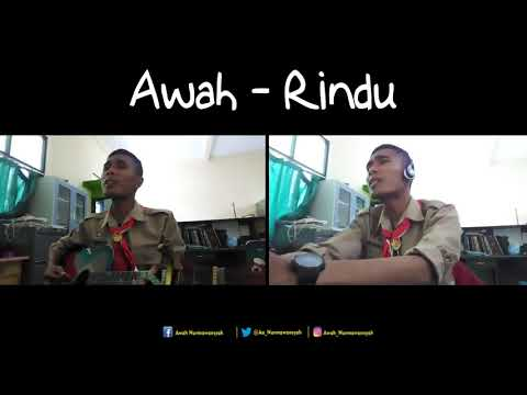 Awah - Rindu ( Lagu Pramuka )