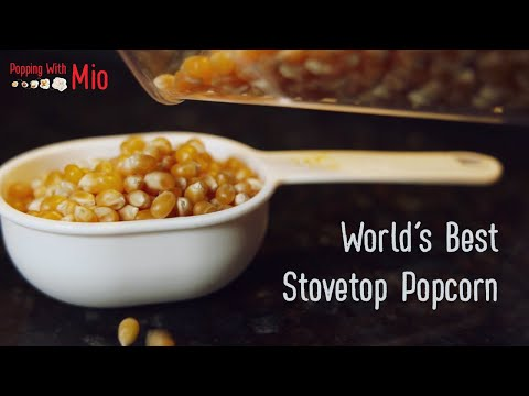 World's Best Stovetop Popcorn -- The Mio Method