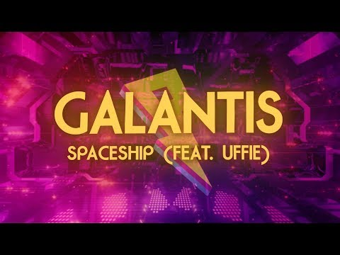 Galantis  Spaceship ft Uffie Lyric