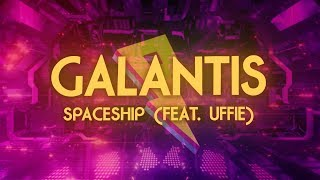 Galantis - Spaceship ft. Uffie [Lyric Video]