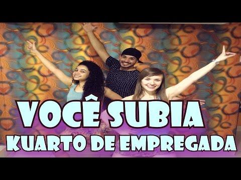 7c6b92dbab4f1 VOCE SUBIA - KUARTO DE EMPREGADA | COREOGRAFIA KENNENDY SOUZA ...