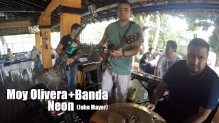 John Mayer - Neon (Moy Olivera + Banda Live Cover)