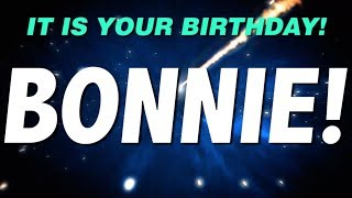 HAPPY BIRTHDAY BONNIE! This is your gift.
