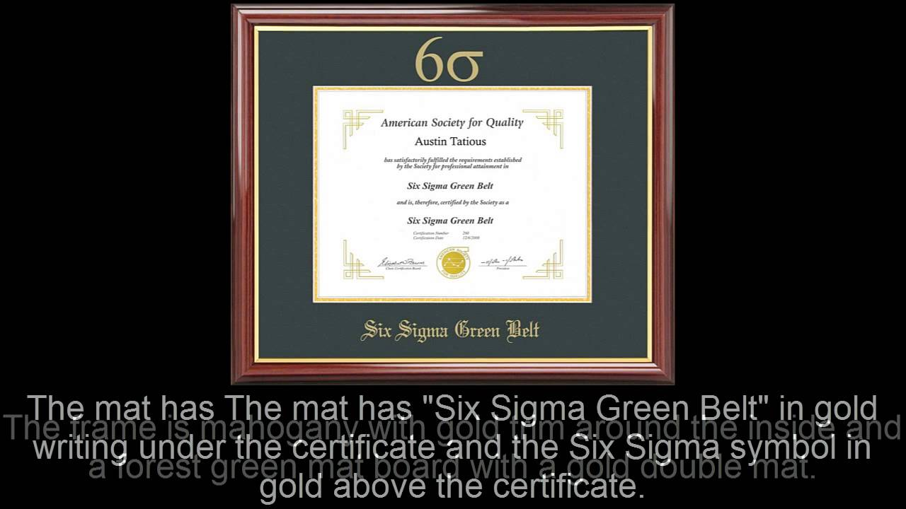 Six Sigma Green Belt Certificate Frame Mahogany With Green Mat Youtube