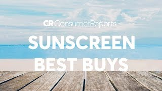 2018 Best Bang for Your Buck Sunscreens | Consumer Reports