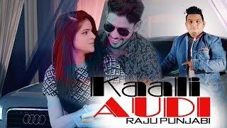 Raju Punjabi | KALI AUDI Ft Vicky || VR BROS HARYANVI SONGS 2019