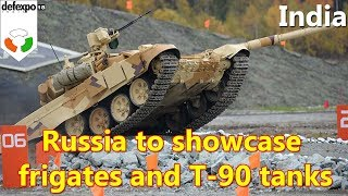 Russia to showcase frigates and T-90 tanks at India's arms exhibition