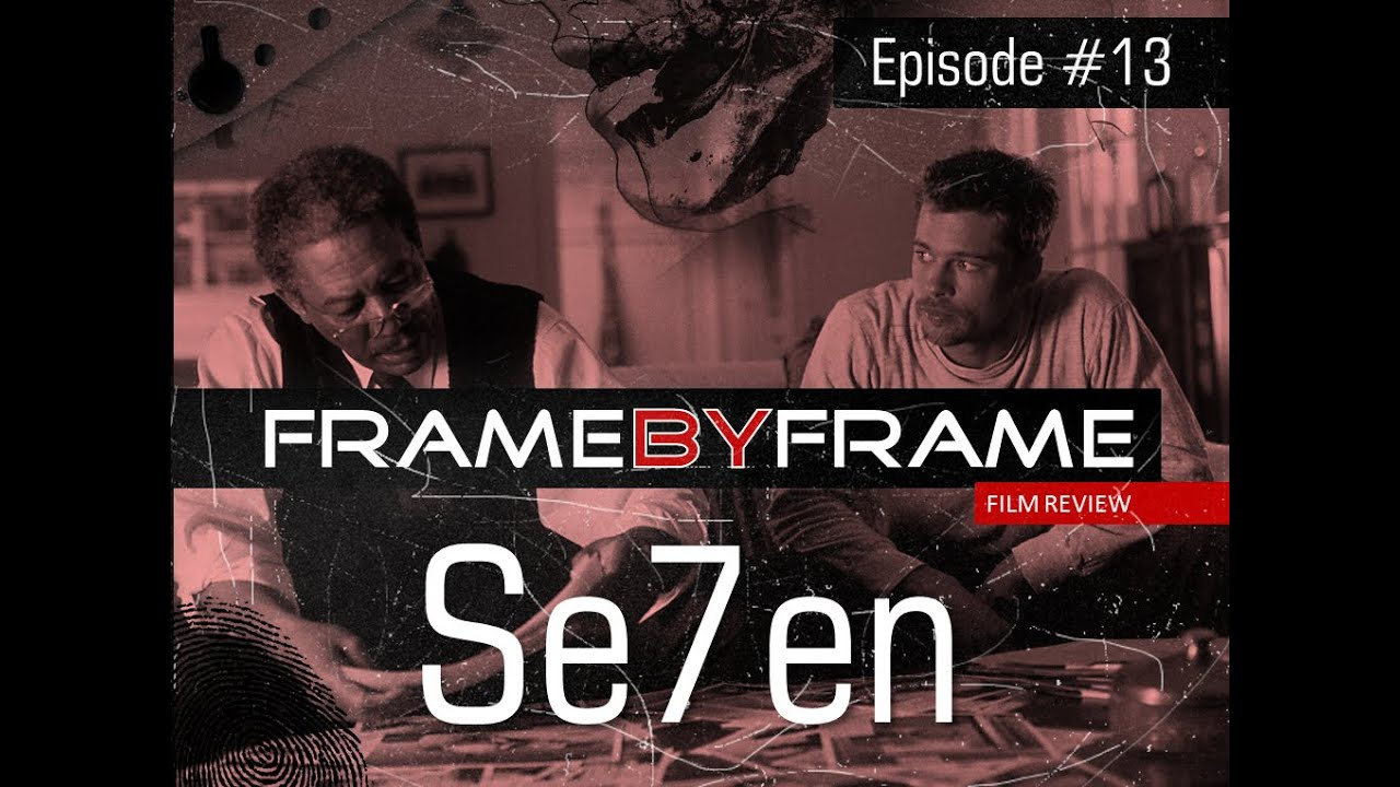 Frame By Frame - Episode 13 - Se7en (Seven) 1995 - YouTube