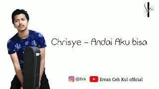 Chrisye - Andai aku bisa [ Lirik ] cover by Ervan Ceh KuL