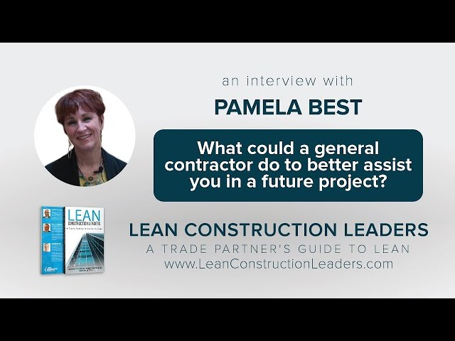 What could a general contractor do to better assist you in a future project?