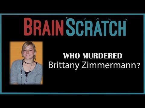 Brainscratch: Who Murdered Brittany Zimmermann?