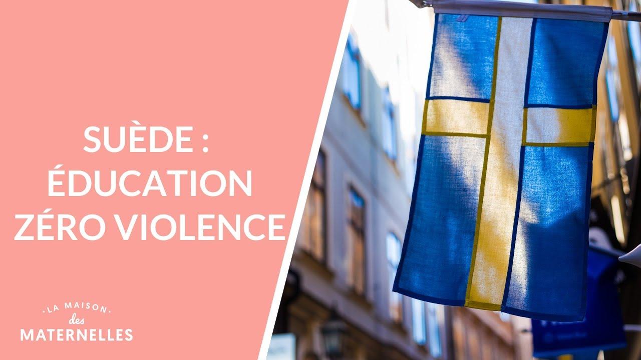 La Maison De La Suede suède : éducation zéro violence - la maison des maternelles #lmdm