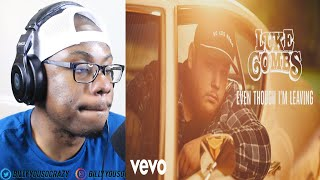 Download Luke Combs - Even Though I'm Leaving REACTION! *Veteran REACTS To* Mp3 and Videos