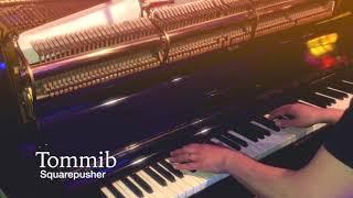 Tommib — Squarepusher (piano cover) Resimi