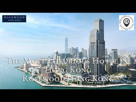 Rosewood Hong Kong in 4K HDR - The Most Luxurious  Hotel in Hong Kong