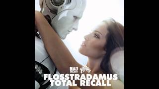 Flosstradamus - Total Recall