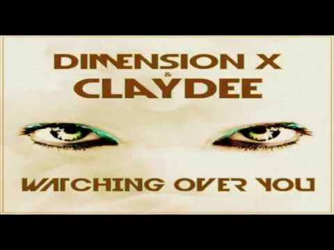 Dimension-X & Claydee - Watching Over You (Anthony VL Mix)