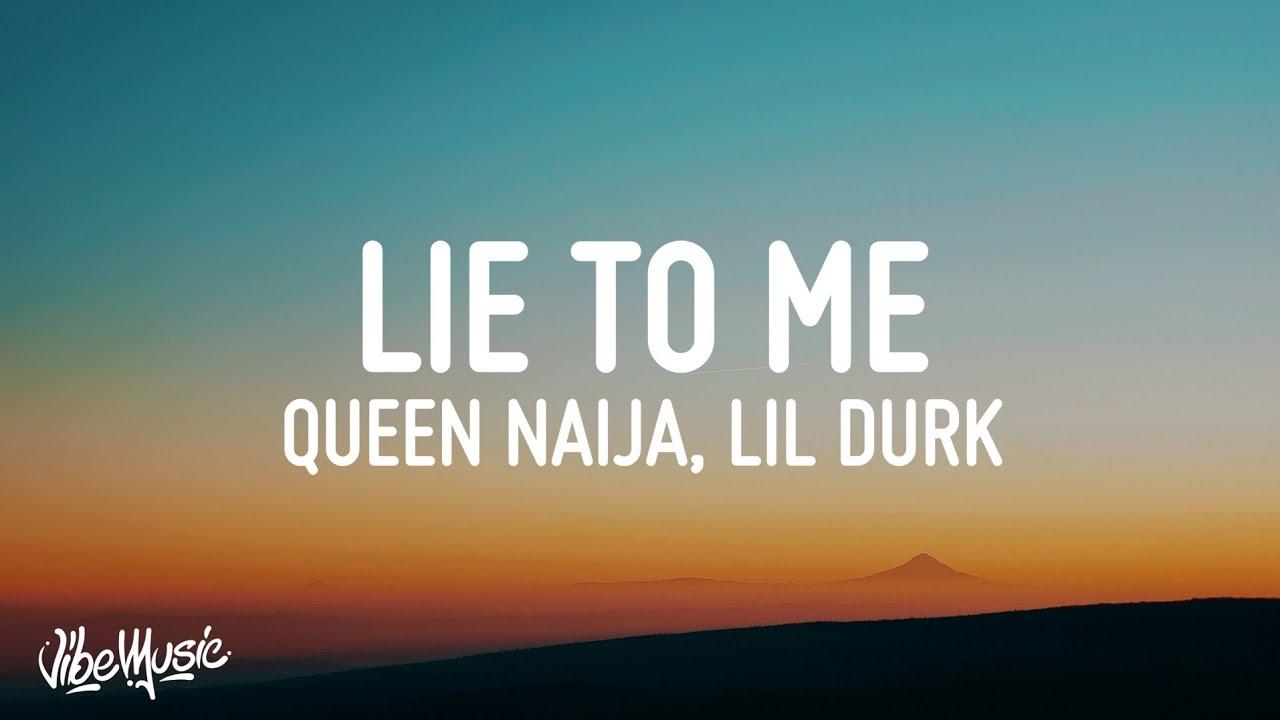 Download Queen Naija - Lie To Me (Lyrics) feat. Lil Durk