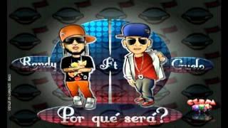 Download Randy Nota Loka Ft. Guelo Star - Por Que sera [Official Remix] MP3 song and Music Video