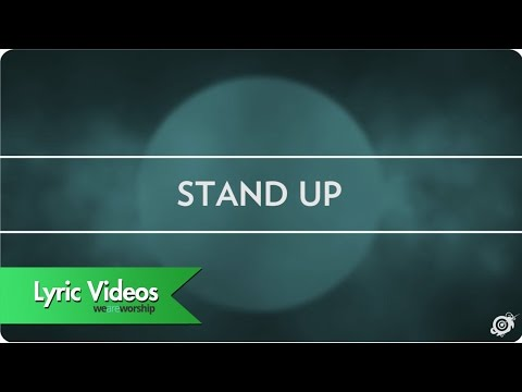 Worship Central - Stand Up - Lyric Video