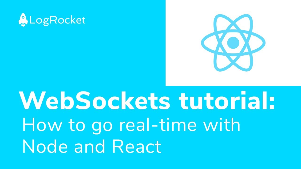 WebSockets tutorial: How to go real-time with Node and React