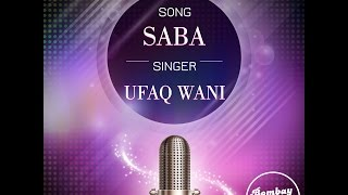 saba   official song   ufaq wani
