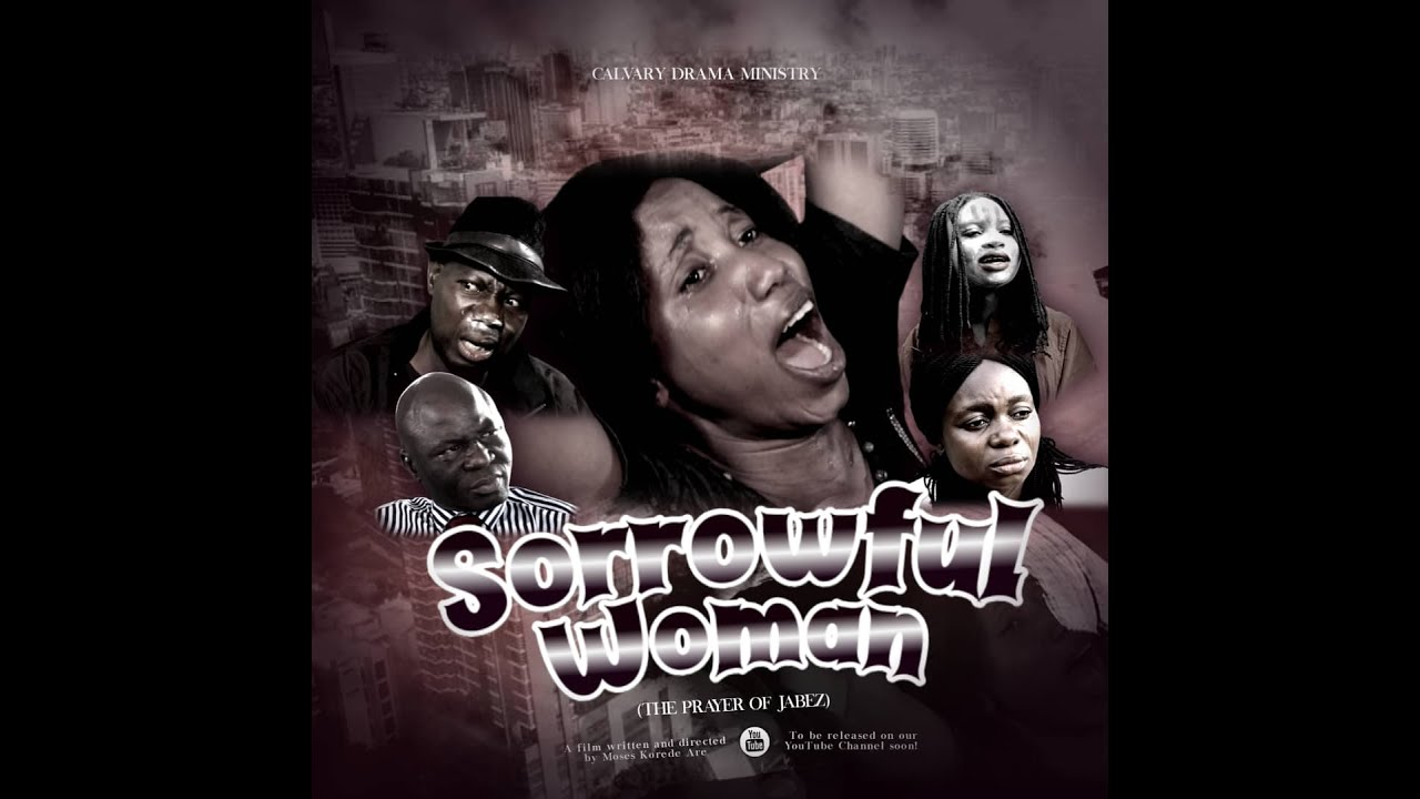 Download THE SORROWFUL WOMAN EPISODE 1(A Film Written and Directed by Moses Korede ARE) Subtitled in English