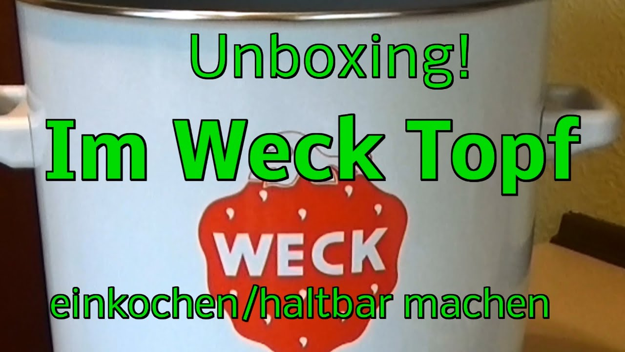weck einkochtopf einkochautomat unboxing einwecken einkochen youtube. Black Bedroom Furniture Sets. Home Design Ideas