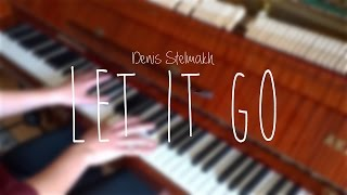 Denis Stelmakh - Let It Go (Bonus Track) (Live Perfomance)