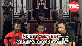 "NU'EST ""Bet Bet"" Music Video Reaction"