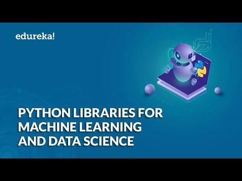 Best Python Libraries For Data Science & Machine Learning | Data Science Python Libraries | Edureka